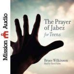 The Prayer of Jabez for Teens, Bruce Wilkinson