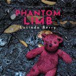 Phantom Limb A Gripping Psychological Thriller, Dr. Lucinda Berry