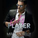 Dirty Player, Mira Lyn Kelly