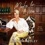 Make It Nice, Dorinda Medley