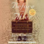 Before and After The Incredible Real-Life Stories of Orphans Who Survived the Tennessee Children's Home Society, Judy Christie