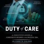 Duty of Care An Executive Guide for Corporate Boards in the Digital Era, Alizabeth Calder