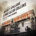 Lady, Go Die! A Mike Hammer Novel, Mickey Spillane and Max Allan Collins