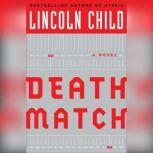 Death Match, Lincoln Child