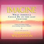 Imagine What America Could Be in the 21st Century, Marianne Williamson