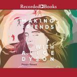 Making Friends with Alice Dyson, Poppy Nwosu