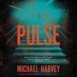 Pulse, Michael Harvey