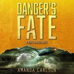 Danger's Fate, Amanda Carlson