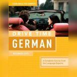 Drive Time German: Beginner Level, Living Language