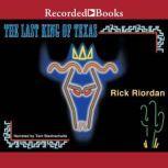 The Last King of Texas, Rick Riordan