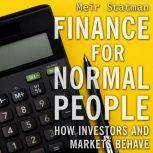 Finance for Normal People How Investors and Markets Behave, Reprint Edition, Meir Statman
