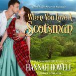 When You Love a Scotsman, Hannah Howell