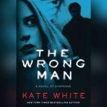 The Wrong Man, Kate White