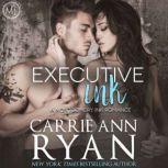 Executive Ink, Carrie Ann Ryan