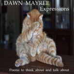 Expressions, Dawn Mayree