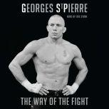 The Way of the Fight, Georges St-Pierre