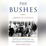 The Bushes Portrait of a Dynasty, Peter Schweizer