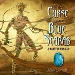 The Curse of the Blue Scarab A Monster Mash-Up, Josh Lanyon