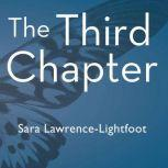 The Third Chapter Passion, Risk, and Adventure in the 25 Years After 50, Sara Lawrence-Lightfoot