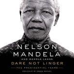 Dare Not Linger The Presidential Years, Nelson Mandela