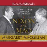Nixon and Mao The Week That Changed the World, Margaret MacMillan