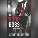 The Good Boss (Mafia Made, #3), Scott Hildreth