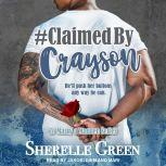 #Claimed By Crayson, Sherelle Green