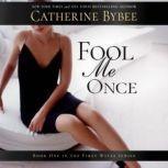 Fool Me Once, Catherine Bybee