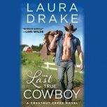 The Last True Cowboy, Laura Drake