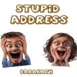 Stupid Address, Barakath