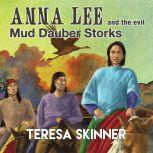 Anna Lee and the Evil Mud Dauber Storks, Teresa Skinner