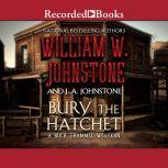Bury the Hatchet, William W. Johnstone