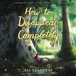 How to Disappear Completely, Ali Standish