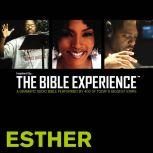 Inspired By ... The Bible Experience Audio Bible - Today's New International Version, TNIV: (16) Esther, Full Cast