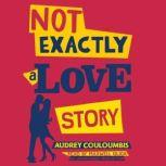 Not Exactly a Love Story, Audrey Couloumbis