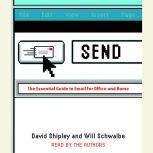 Send The Essential Guide to Email for Office and Home, David Shipley