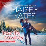 Want Me, Cowboy (Copper Ridge), Maisey Yates