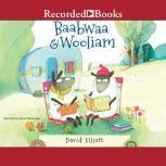 Baabwaa & Wooliam A Tale of Literacy, Dental Hygiene, and Friendship, David Elliott