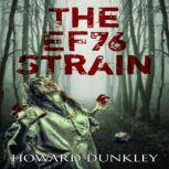 The EF76 Strain, Howard Dunkley