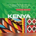 Kenya - Culture Smart! The Essential Guide to Customs & Culture, Jane Barsby