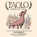 Paolo, Emperor of Rome, Mac Barnett