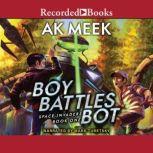 Space Invaders Book One: Boy Battles Bot, A.K. Meek