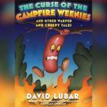 The Curse of the Campfire Weenies And Other Warped and Creepy Tales, David Lubar