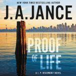 Proof of Life A J. P. Beaumont Novel, J. A. Jance