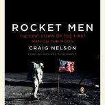 Rocket Men The Epic Story of the First Men on the Moon, Craig Nelson