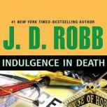 Indulgence in Death, J. D. Robb