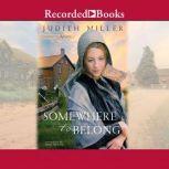 Somewhere to Belong, Judith Miller