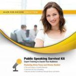 Public Speaking Survival Kit Expert Training to Dazzle Your Audience, Made for Success