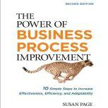 The Power of Business Process Improvement 10 Simple Steps to Increase Effectiveness, Efficiency, and Adaptability, Susan Page