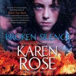 Broken Silence, Karen Rose